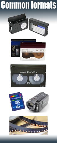 Video to DVD - formats Common formats (from top to bottom) VHS-C, DV (or DVCAM), 8mm (or Video 8), Camcorder Cards (or Hard Drives) and Cine Film (Standard or Super