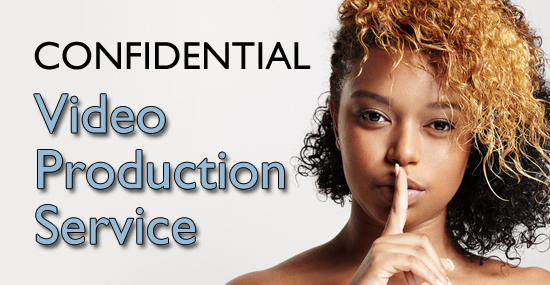 Confidential Video Production Service