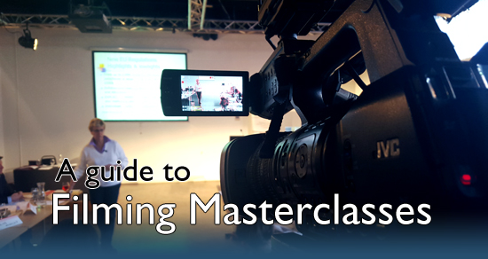 Filming Masterclass - a guide